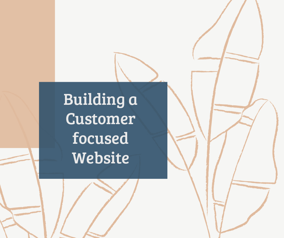 Building a Customer focused Website